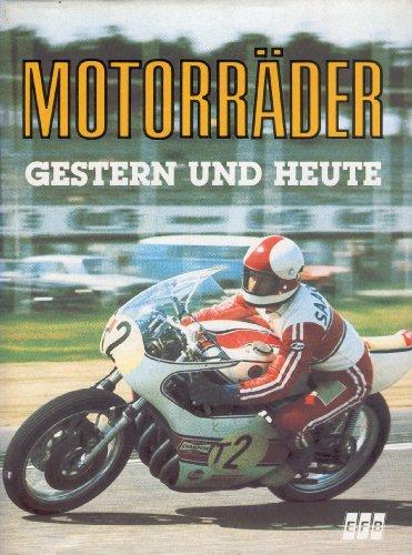 9783887760205: Motorräder - Gestern und heute. Die Jahre 1869 bis 1983