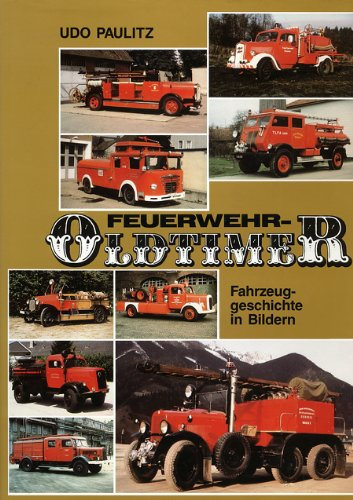 9783887760359: Feuerwehr-Oldtimer. Fahrzeuggeschichte in Farbe