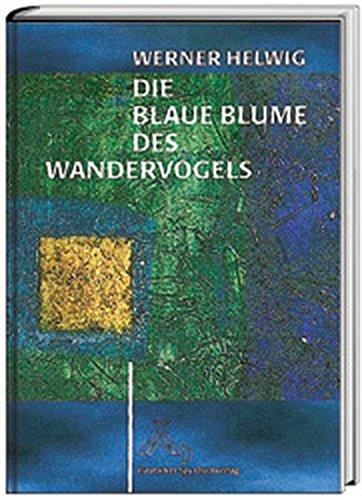 9783887782085: Die Blaue Blume des Wandervogels: Vom Aufstieg, Glanz und Sinn einer Jugendbewegung