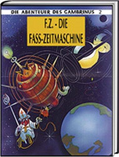 F.Z. - Die Fass-Zeitmaschine: Die Abenteuer des Gambrinus 2 - Sacre, Jaques
