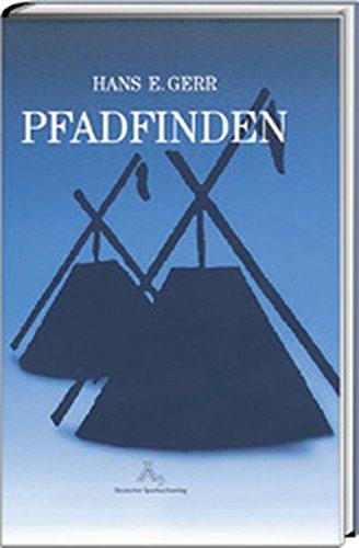 9783887782221: Pfadfinden: Erziehungsziele, pädagogische Grundsätze und bedürfnisorientierte Arbeit in den Altersstufen