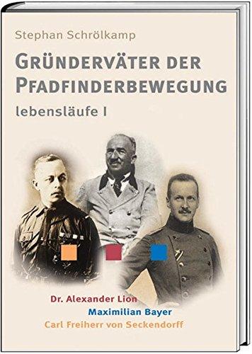 9783887782269: Gründerväter der Pfadfinderbewegung: Lebensläufe I
