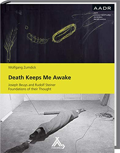 9783887783815: Death Keeps Me Awake: Joseph Beuys and Rudolf Steiner. Foundations of their Thought