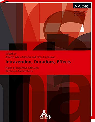 Intravention, Durations, Effects: Notes of Expansive Sites: Alberto Altes Arlandis,