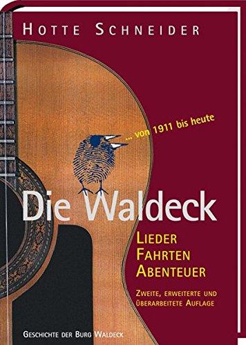 9783887784492: Die Waldeck: Lieder Fahrten Abenteuer