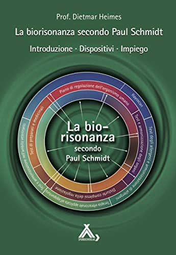 9783887785574: La biorisonanza secondo Paul Schmidt: Introduzione - Dispositivi - Impiego