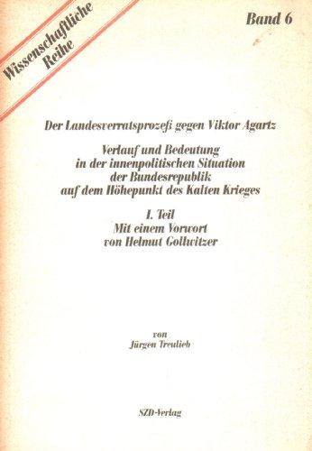 9783887804077: Der Landesverratsprozess gegen Viktor Agartz: Verlauf und Bedeutung in der innenpolitischen Situation der Bundesrepublik auf dem Hohepunkt des Kalten Krieges (Wissenschaftliche Reihe)
