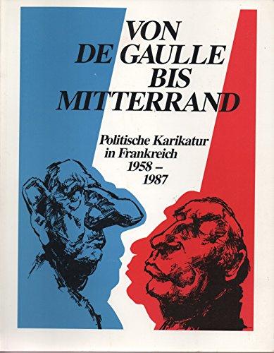 Von De Gaulle bis Mitterrand: Politische Karikatur: Universitat-munster-landschaftsverband-westfalen-lippe-westfalisches-landesmuseum-fur-kunst-und-kulturgeschichte-munster-siegfried-kessemeier