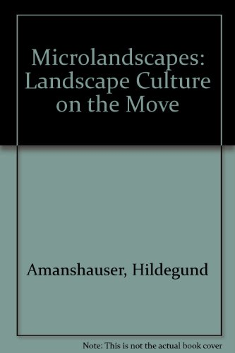 9783887891503: Microlandscapes: Landscape Culture on the Move