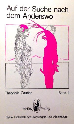 Auf der Suche nach dem Anderswo Band II (388796019X) by Theophile Gautier