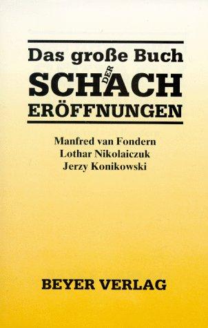 9783888051159: Das große Buch der Schacheröffnungen