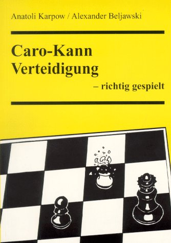 9783888052859: Caro-Kann-Verteidigung - richtig gespielt (Livre en allemand)