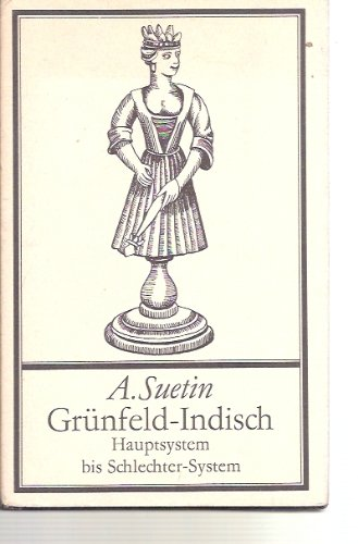 Grunfeld-Indisch: Hauptsystem Bis Schlechter-System (3888053439) by Alexei Suetin