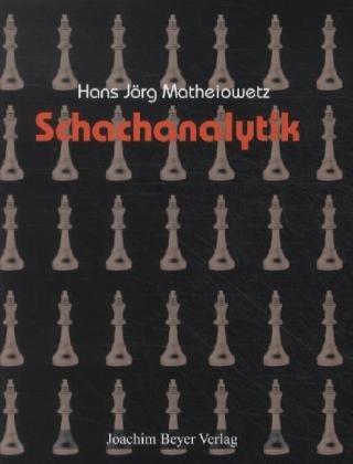 9783888054303: Schach-Analytik: Die Bewertung von Spielstellungen und Spielabl�ufen im Schach