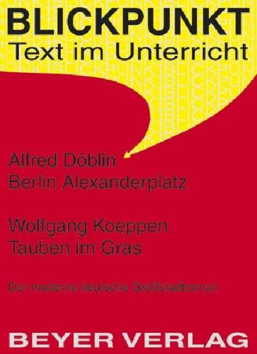 Berlin Alexanderplatz - Tauben im Gras: Alfred Döblin; Friedbert