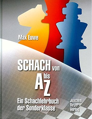 9783888055287: Schach von A bis Z: Ein Schachlehrbuch