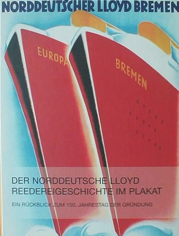 9783888083709: Der Norddeutsche Lloyd - Reedereigeschichte im Plakat. Ein Rückblick zum 150. Jahrestag der Gründung