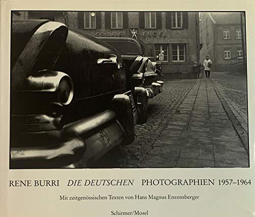 Die Deutschen. Photographien aus einem geteilten Land. 1957-1964: Burri, Rene;Enzensberger, Hans ...