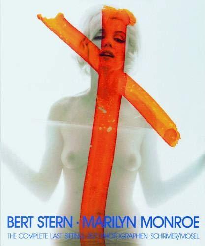 Marilyn Monroe: The Complete Last Sitting: Bert Stern