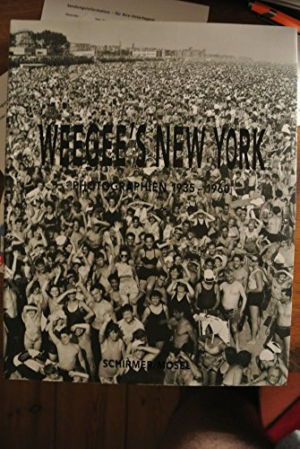 Weegee's New York: Photographien 1935-1960: Fellig, Arthur [Weegee] Photos by Weegee