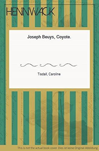 Joseph Beuys. Coyote.: Tisdall, Caroline:
