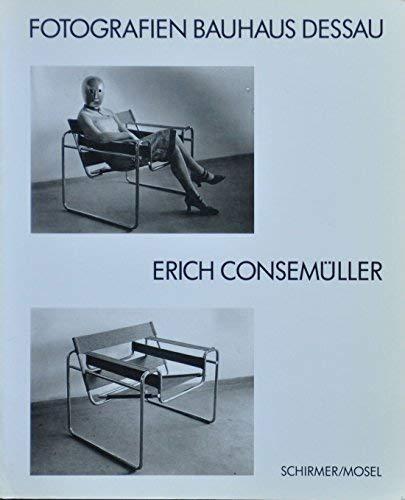 Erich Consemüller: Fotografien Bauhaus Dessau. Herausgegeben von Wulf Herzogenrath und Stefan ...