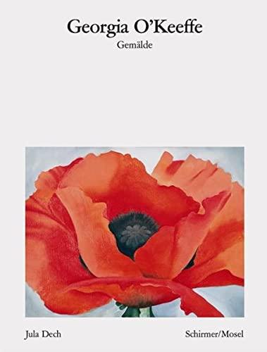 Georgia O'Keeffe - Gemälde: Neuauflage. Ausstellung München: Dech, Jula: