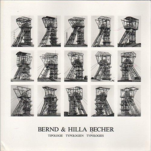 Bernd & Hilla Becher : Tipologie, Typologien,: Becher, Bernd; Becher,