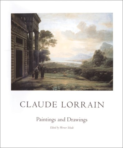 Claude Lorrain: Paintings and Drawings: Schade, Werner (edited by)
