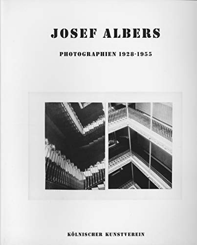 Josef Albers. Photographien 1928-1955. Ulmer Museum, Kölnischer: Stockebrand, Marianne: