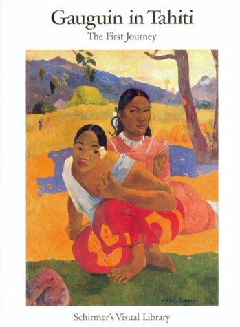 Gauguin in Tahiti: The First Journey (Schirmer: Paul Gauguin