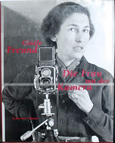9783888144875: Gisèle Freund. Die Frau mit der Kamera