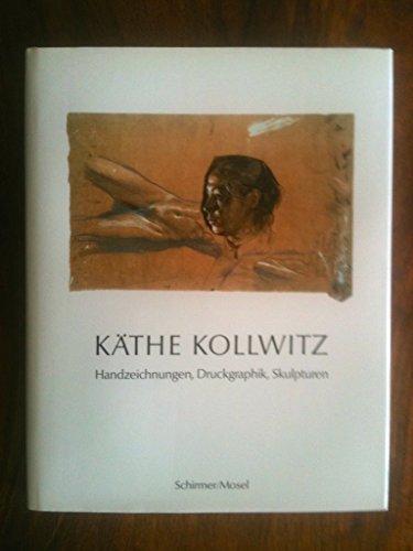Käthe Kollwitz - Handzeichnungen, Druckgraphik, Skulpturen: Kollwitz, Käthe