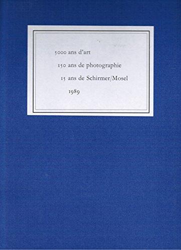 9783888145278: 5000 ans d'art, 150 ans de photographie, 15 ans de Schirmer/Mosel