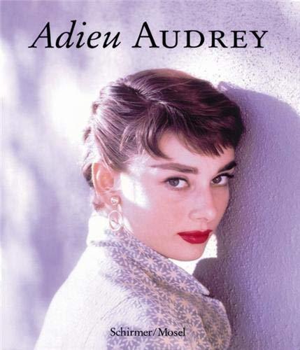 9783888145667: Adieu Audrey: Memories of Audrey Hepburn