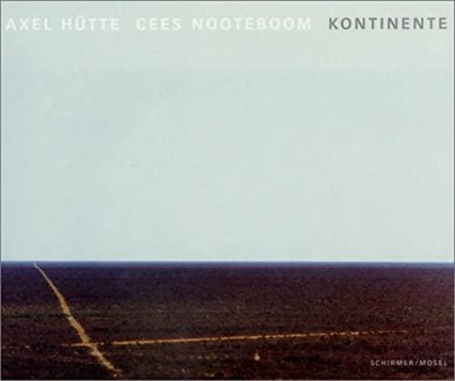 9783888146190: Axel Hütte - Cees Nooteboom: Kontinente