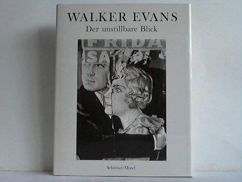 Walker Evans. Der unstillbare Blick. Die endgültige Monographie: Hill, John T.; Mora, Gilles