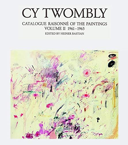 9783888146909: 2: Cy Twombly: Catalogue Raisonné of the Paintings Vol II, 1961-1965