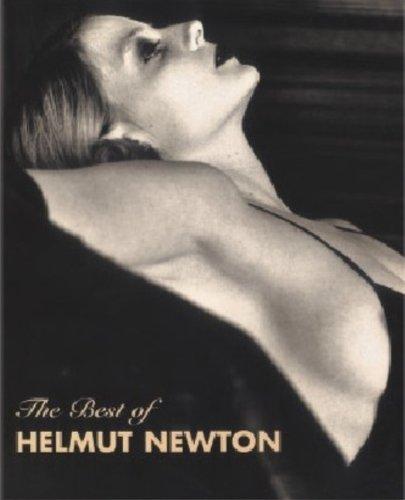The Best of Helmut Newton: Katalog zur: Newton, Helmut