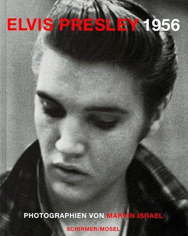 Elvis Presley 1956. Photographien von Marvin Israel: Israel, Marvin