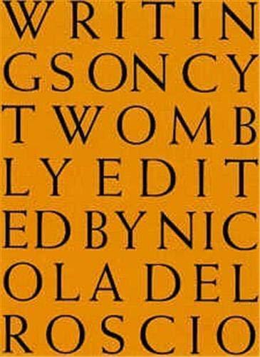 Writings on Cy Twombly: Nicola Del Roscio, Editor