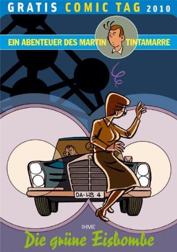 9783888344145: Die Gru?ne Eisbombeein Abenteuer Des Martin Tintamarre ; Gratis Comic Tag 2010 ; [Gratis Exemplar Anla?sslich Des Gratis Comic Tags 2010]
