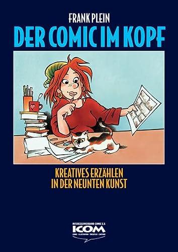 9783888349232: Der Comic im Kopf - Kreatives Erzählen in der Neunten Kunst: Kreatives Erzählen in der Neunten Kunst