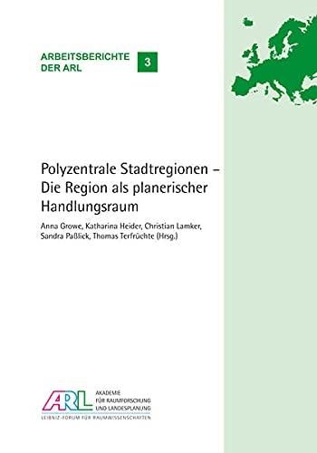 Polyzentrale Stadtregionen - Die Region als planerischer