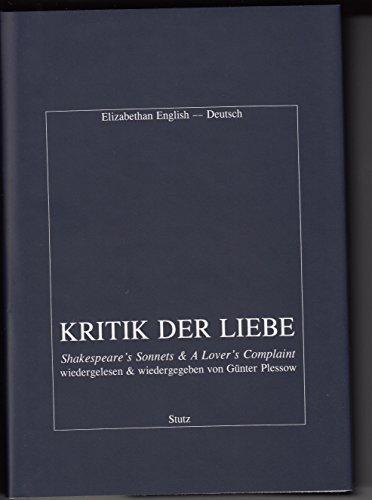 9783888490972: Kritik der Liebe: Shakespeare's Sonnets & A Lover's Complaint
