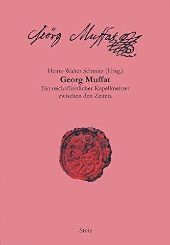 9783888493102: Georg Muffat: Ein reichsfürstlicher Kapellmeister zwischen den Zeiten