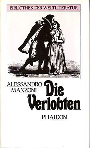 Die Verlobten. Historischer Roman in 2 Teilen: Manzoni, Alessandro
