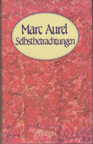 Marc Aurel Selbstbetrachtungen. Bibliothek der Philosophie.: Bock, Dr. Klaus