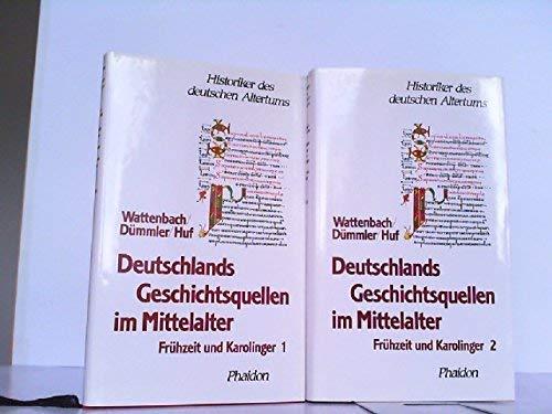 Deutschlands Geschichtsquellen im Mittelalter, 2 Bände: Frühzeit: W. Wattenbach