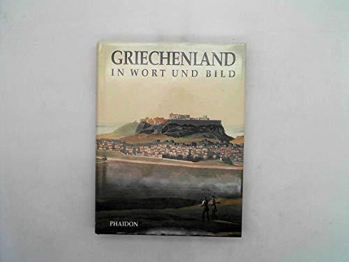 Griechenland in Wort und Bild : Eine: Schweiger-Lerchenfeld, Amand von: